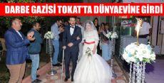 DARBE GAZİSİ TOKAT'TA DÜNYA EVİNE GİRDİ
