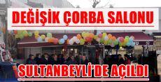 DEĞİŞİK ÇORBA SALONU SULTANBEYLİ'DE HİZMETİNİZDE