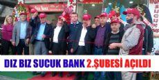 DIZBIZ SUCUK BANK 2.ŞUBESİ AÇILDI