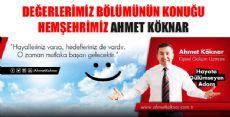 Değerlerimiz Bölümünün Konuğu AHMET KÖKNAR
