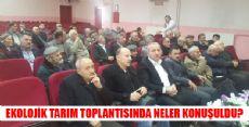EKOLOJİK TARIM TOPLANTISI DÜZENLENDİ