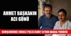 EMEKLİ POLİS İSMET AYDIN HAKKA YÜRÜDÜ