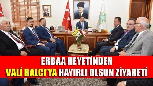 ERBAA HEYETİNDEN TOKAT VALİSİ OZAN BALCI'YA ZİYARET