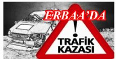 ERBAA KARANLIKDERE'DE KAZA