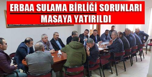 ERBAA PROTOKOLÜ SULAMA BİRLİĞİ SORUNLARI İÇİN TOPLANDI