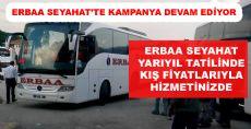 ERBAA SEYAHAT'TE KAMPANYA DEVAM EDİYOR