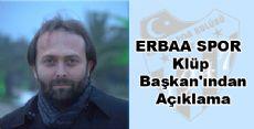 ERBAA SPOR Klüp Başkan'ından Açıklama