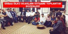 ERBAA ÜLKÜ OCAKLARI İSTİŞARE TOPLANTISI DÜZENLEDİ