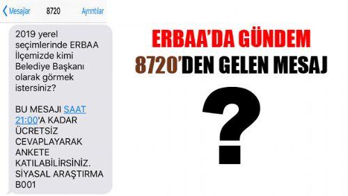ERBAA'DA GÜNDEM 8720'DEN GELEN MESAJ