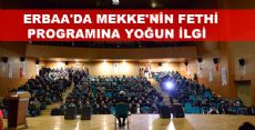 ERBAA'DA MEKKE'NİN FETHİ PROGRAMINA YOĞUN İLGİ