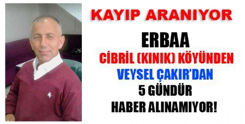 ERBAA'LI HEMŞEHRİMİZDEN 5 GÜNDÜR HABER ALINAMIYOR