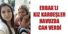ERBAA'LI İKİ KARDEŞ BOĞULARAK CAN VERDİ