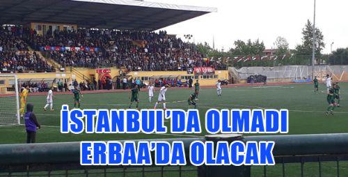 ERBAASPOR FİNAL HEYECANINI ERBAA'YA BIRAKTI