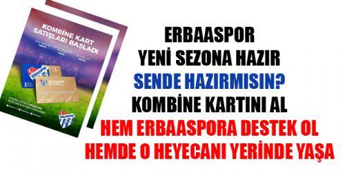 ERBAASPOR KOMBİNE KART SATIŞLARI BAŞLADI