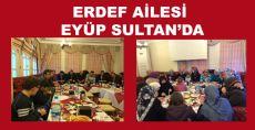 ERDEF AİLESİ EYÜP SULTAN'DA BULUŞTU