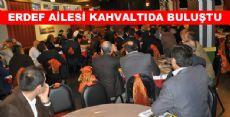 ERDEF DERNEK BAŞKAN VE DELEGELERİYLE KAHVALTIDA BULUŞTU