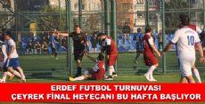 ERDEF FUTBOL TURNUVASINDA ÇEYREK FİNALLER  BAŞLIYOR