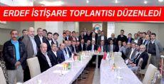 ERDEF İSTİŞARE TOPLANTISI DÜZENLEDİ