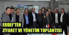 ERDEF'TEN ZİYARET VE YÖNETİM TOPLANTISI