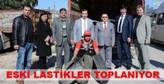 ESKİ LASTİKLER TOPLANIYOR