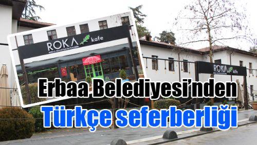 Erbaa Belediyesi'nden Türkçe seferberliği