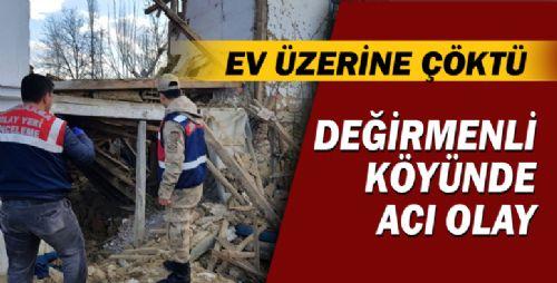 Erbaa Değirmenli Köyünde İki Katlı Ahşap Ev Çöktü: 1 Ölü