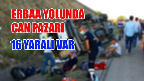 Erbaa Minibüsü Devrildi 16 YARALI VAR