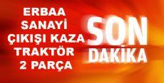 Erbaa Sanayi Sitesi Çıkışı Kaza