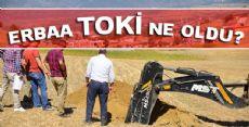 Erbaa Toki'de Son Durum