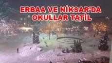 Erbaa ve Niksar'da Okullar Tatil