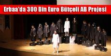 Erbaa'da 300 Bin Euro Bütçeli AB Projesi Tamamlandı