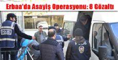 Erbaa'da Asayiş OPERASYONU