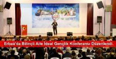 Erbaa'da Bilinçli Aile İdeal Gençlik Konferansı Düzenlendi