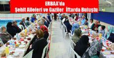 Erbaa'da Şehit Aileleri ve Gaziler İftarda Buluştu