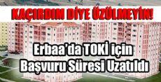 Erbaa'da TOKİ için Başvuru Süresi Uzatıldı