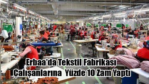 Erbaa'da Tekstil Fabrikası, Çalışanlarına Yüzde 10 Zam Yaptı