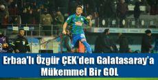 Erbaa'lı Futbolcumuz Özgür Çek'ten Muhteşem Gol