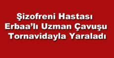 Erbaa'lı Uzman Çavuşu Tornivadayla Yaraladı