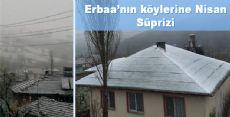 Erbaa'nın köylerine Nisan Süprizi