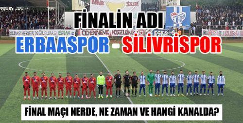 Erbaaspor - Silivrispor Maçı Ne zaman,Nerde, Saat Kaçta, Hangi Kanalda?