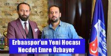 Erbaaspor'da Necdet Emre Özbayer Dönemi Başladı