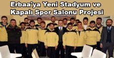 Erbaa'ya Yeni Stadyum ve Kapalı Spor Salonu Projesi