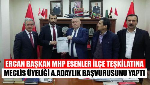 Ercan Özgür MHP Esenler'den BELEDİYE MECLİS ÜYELİĞİ BAŞVURUSUNU YAPTI