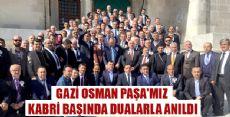 GAZİ OSMAN PAŞA KABRİ BAŞINDA ANILDI