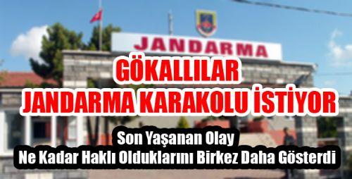 GÖKALLILAR JANDARMA KARAKOLU İSTİYOR