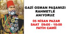 Gazi Osman Paşa'mızı Rahmetle Anıyoruz