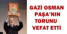 Gazi Osman Paşa'nın Torunu Vefat Etti