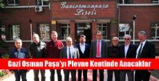 Gazi Osman Paşa'yı Plevne Kentinde Anacaklar