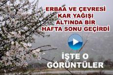 HAFTA SONU ERBAA'DA KAR ETKİSİNİ GÖSTERDİ