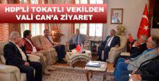 HDP'Lİ TOKAT'LI VEKİL VALİ CAN'I ZİYARET ETTİ